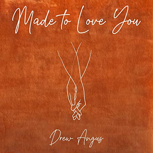 """Exclusive Drew Angus Interview About """"Made to Love You"""""""
