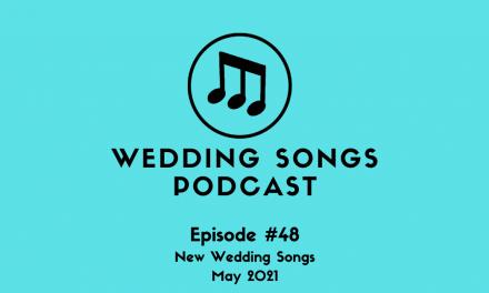 New Wedding Songs May 2021 – E48